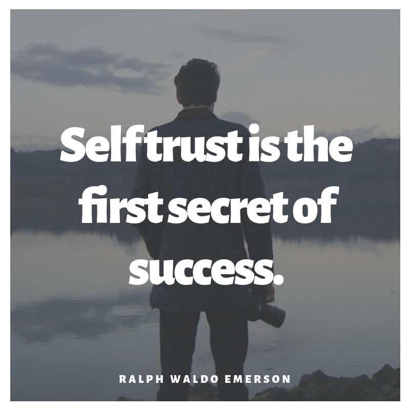 self trust is the first secret of success - Emerson Quote