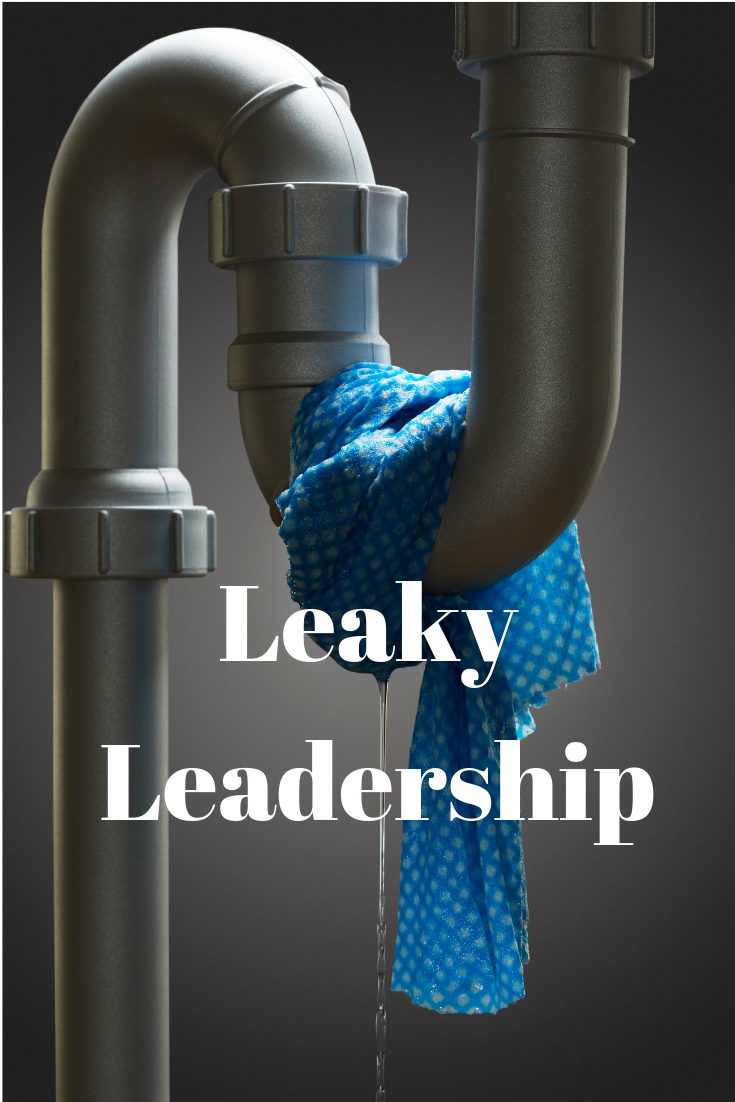 Leaky Pipe - Leaky Leadership