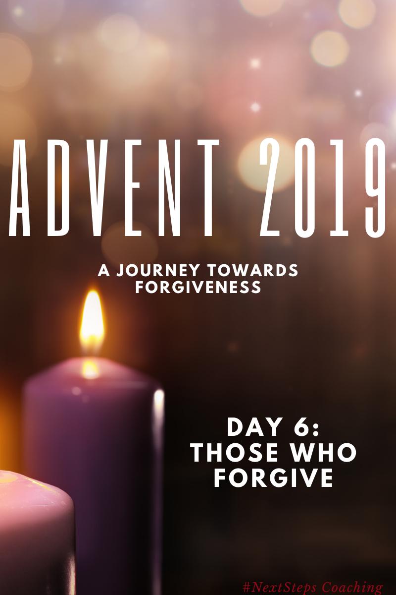 Day 6: Those Who Forgive