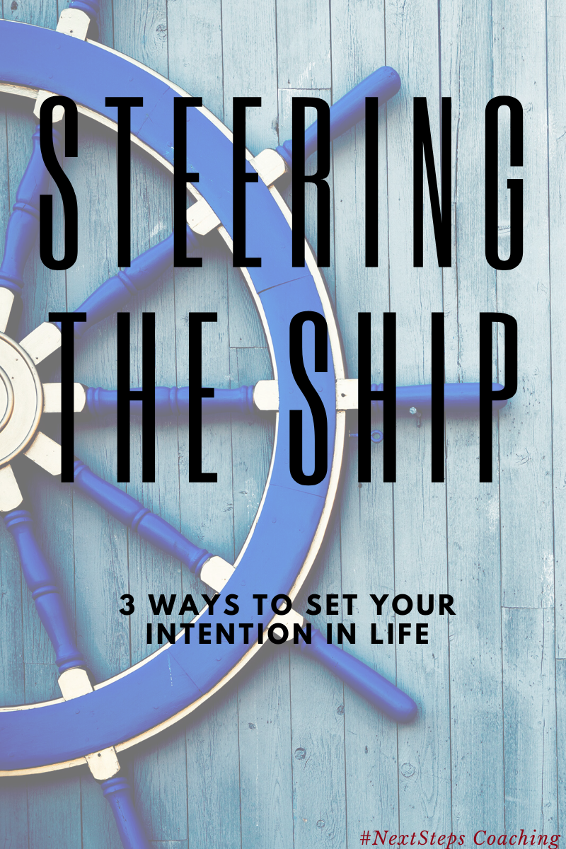 Steering the Ship - Setting Your Intentions Blog Cover Photo
