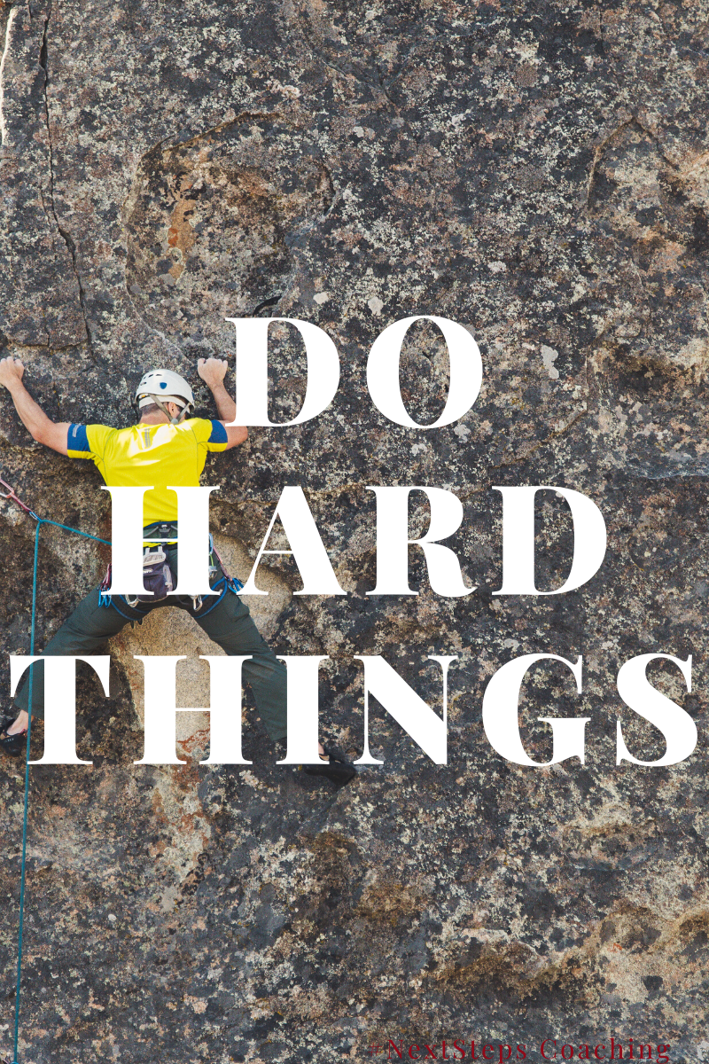 "Person Rock Climbing with Overlay text ""Do Hard Things"""