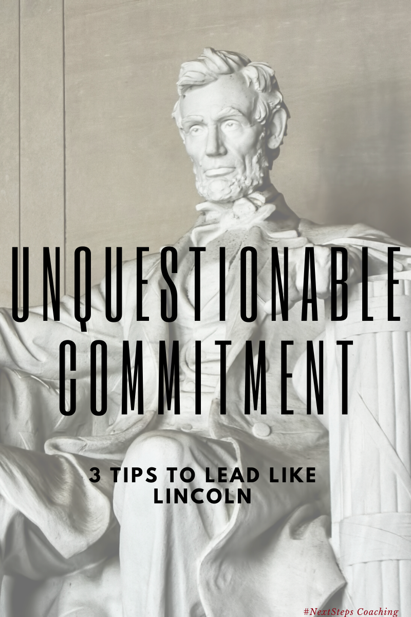 "Picture of Lincoln Statue memorial with superimposed text, ""Unquestionable Commitment"""