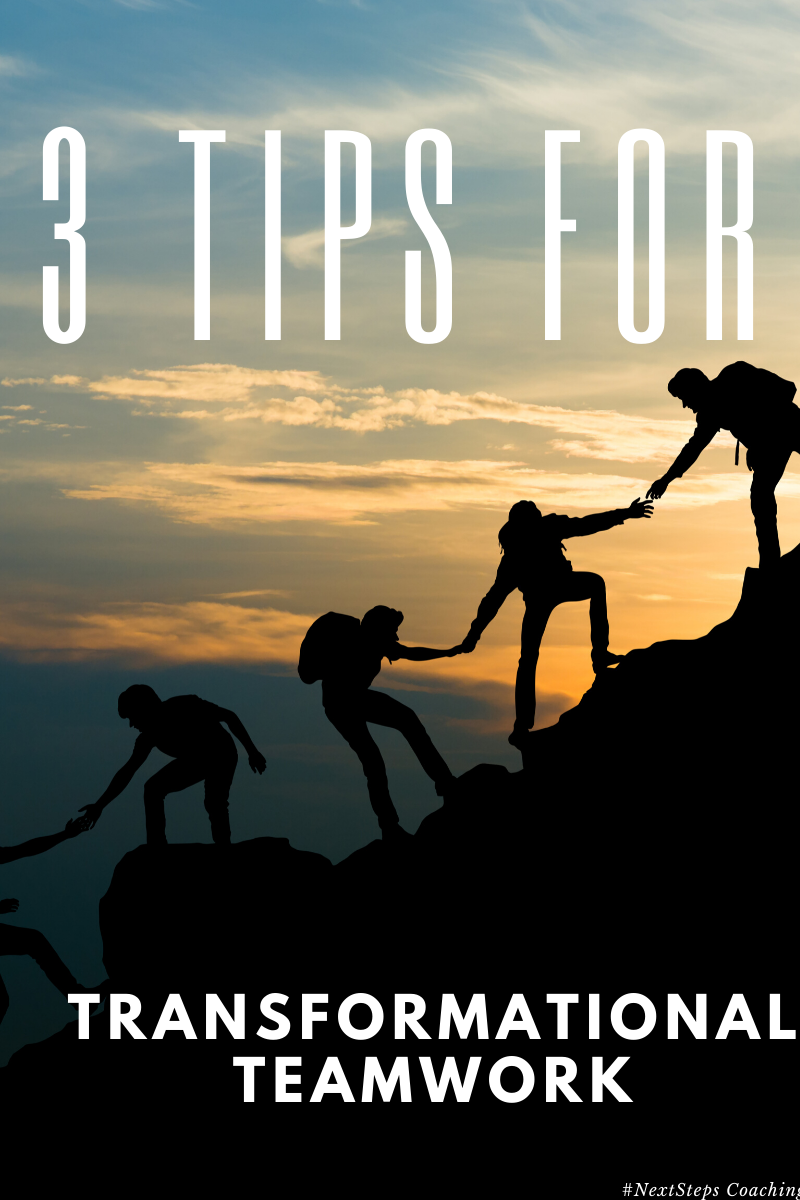 3 Tips for Transformational Teamwork