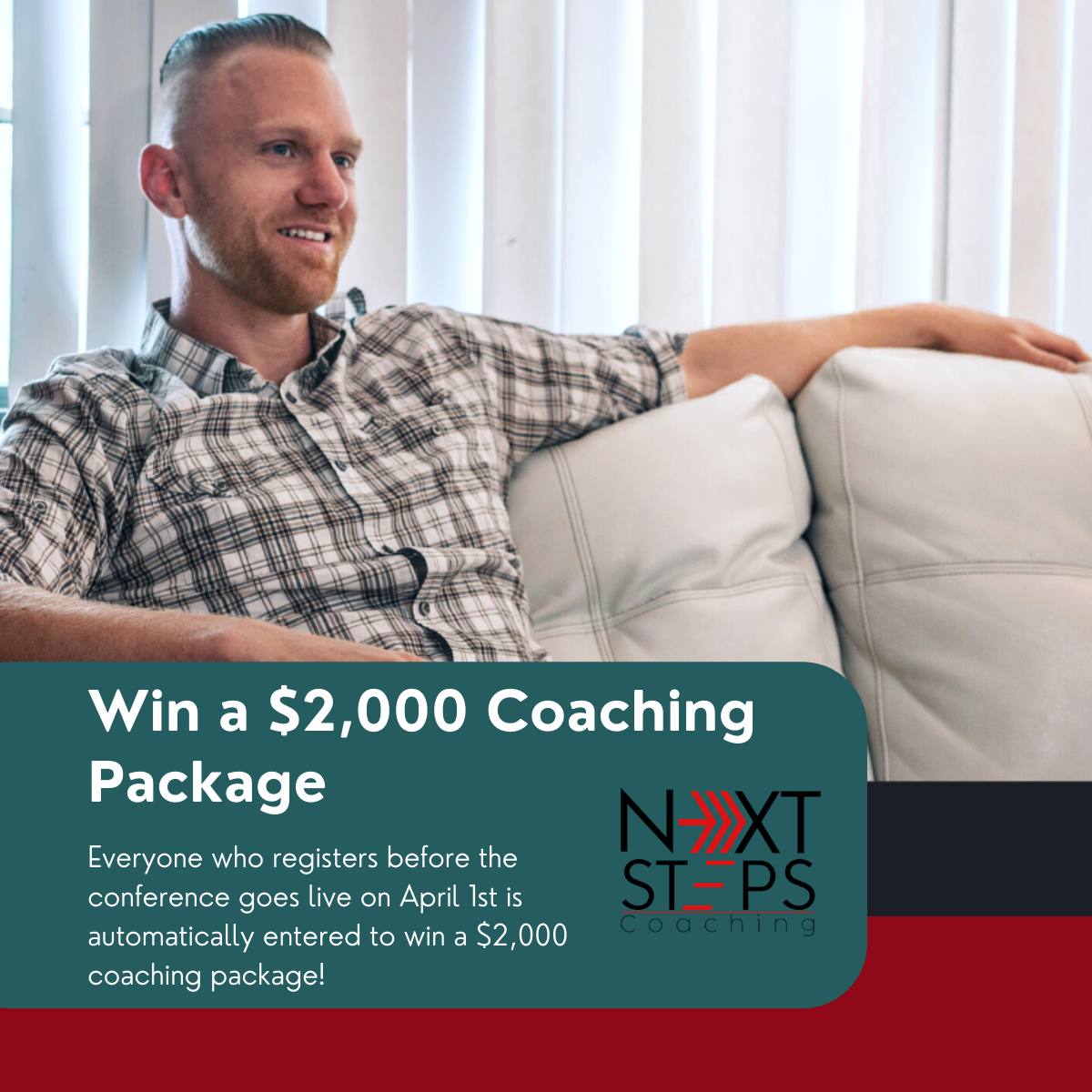 Justin relaxed on a couch, smiling with overlay text to win a $2,000 coaching package when enrolling in the conference before April 1st.